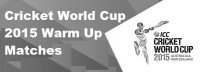 Cricket World Cup 2015 Today Warm Up Match Live Score Online Highlights